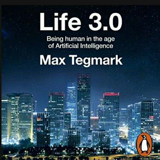 Book cover - Life 3.0 by Max Tegmark