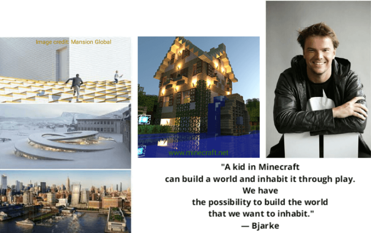 "Architect Bjarke_Ingels and 3 related images of him and his work. and a quote - ""A kid in Minecraft can build a world and inhabit it through play. We have the possibility to build the world that we want to inhabit."" ― Bjarke"